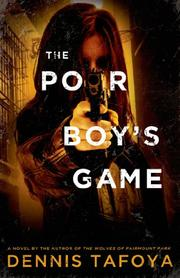 THE POOR BOY'S GAME by Dennis Tafoya