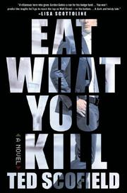 EAT WHAT YOU KILL by Ted Scofield