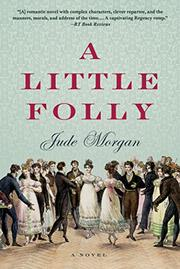 A LITTLE FOLLY by Jude Morgan
