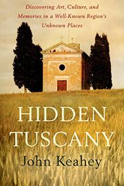 HIDDEN TUSCANY by John Keahey