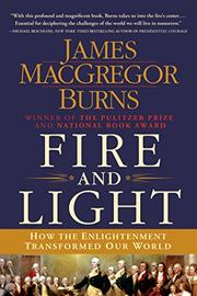FIRE AND LIGHT by James MacGregor Burns