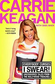 EVERYBODY CURSES, I SWEAR! by Carrie Keagan