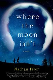 WHERE THE MOON ISN'T by Nathan Filer