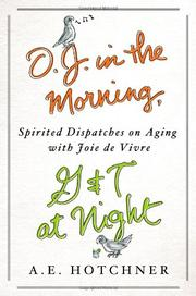 O.J. IN THE MORNING, G&T AT NIGHT by A.E. Hotchner