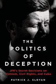 THE POLITICS OF DECEPTION by Patrick J. Sloyan