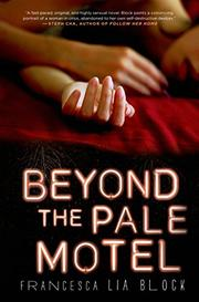 BEYOND THE PALE MOTEL by Francesca Lia Block