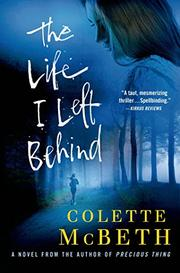 THE LIFE I LEFT BEHIND by Colette McBeth