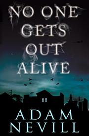 NO ONE GETS OUT ALIVE by Adam Nevill