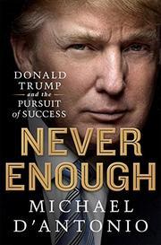 NEVER ENOUGH by Michael D'Antonio