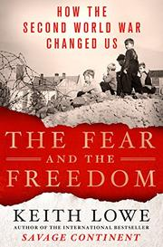 THE FEAR AND THE FREEDOM by Keith Lowe