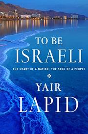 TO BE ISRAELI by Yair Lapid