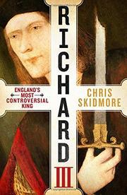 RICHARD III by Chris Skidmore