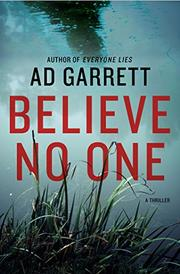 BELIEVE NO ONE by A.D. Garrett