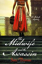 THE MIDWIFE AND THE ASSASSIN by Sam Thomas
