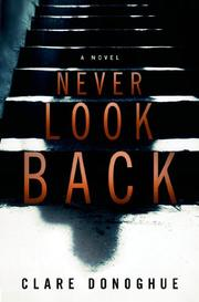 NEVER LOOK BACK  by Clare Donoghue