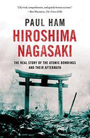 HIROSHIMA NAGASAKI by Paul Ham