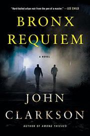 BRONX REQUIEM by John Clarkson