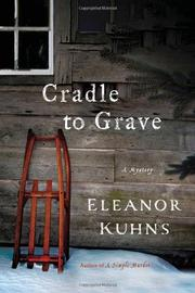 CRADLE TO GRAVE by Eleanor Kuhns