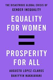 EQUALITY FOR WOMEN = PROSPERITY FOR ALL by Augusto Lopez-Claros