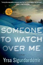 SOMEONE TO WATCH OVER ME by Yrsa Sigurdardóttir