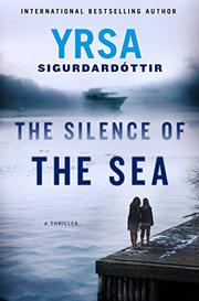 THE SILENCE OF THE SEA by Yrsa Sigurdardóttir