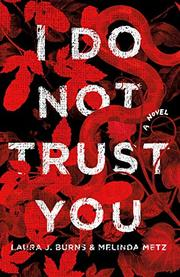 I DO NOT TRUST YOU by Laura J. Burns