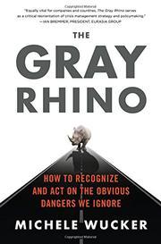 THE GRAY RHINO by Michele Wucker