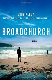 BROADCHURCH by Erin Kelly