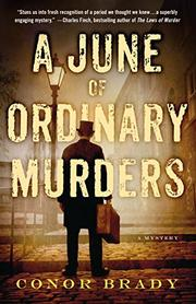 A JUNE OF ORDINARY MURDERS by Conor Brady