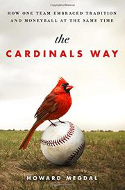 THE CARDINALS WAY by Howard Megdal