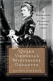QUEEN VICTORIA'S MYSTERIOUS DAUGHTER by Lucinda Hawksley