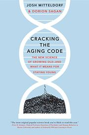 CRACKING THE AGING CODE by Dorion Sagan