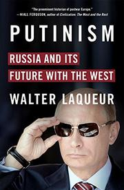 PUTINISM by Walter Laqueur