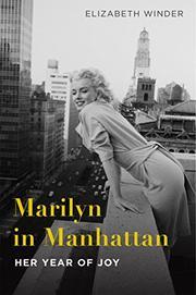 MARILYN IN MANHATTAN by Elizabeth Winder