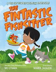 THE FINTASTIC FISHSITTER by Mo O'Hara
