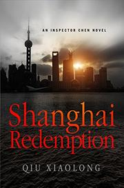 SHANGHAI REDEMPTION by Qiu Xiaolong