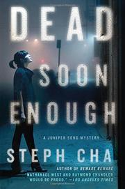 DEAD SOON ENOUGH by Steph Cha