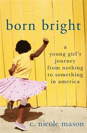 BORN BRIGHT by C. Nicole Mason
