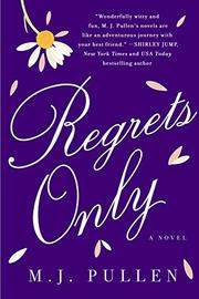 REGRETS ONLY by M.J. Pullen