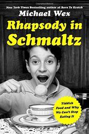 RHAPSODY IN SCHMALTZ by Michael Wex
