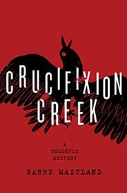 CRUCIFIXION CREEK by Barry Maitland