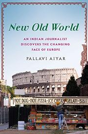 NEW OLD WORLD by Pallavi Aiyar