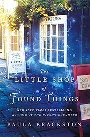THE LITTLE SHOP OF FOUND THINGS by Paula Brackston