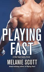 PLAYING FAST by Melanie Scott