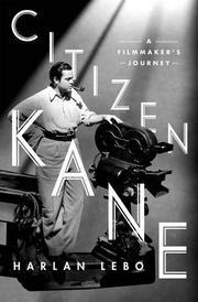 CITIZEN KANE by Harlan Lebo