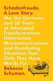 SCHADENFREUDE, A LOVE STORY by Rebecca Schuman