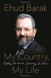 MY COUNTRY, MY LIFE by Ehud Barak