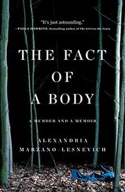 THE FACT OF A BODY by Alexandria Marzano-Lesnevich