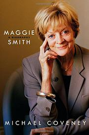 MAGGIE SMITH by Michael Coveney