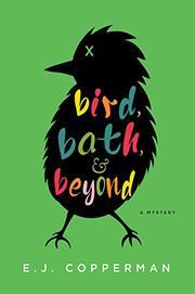 BIRD, BATH, AND BEYOND by E.J. Copperman